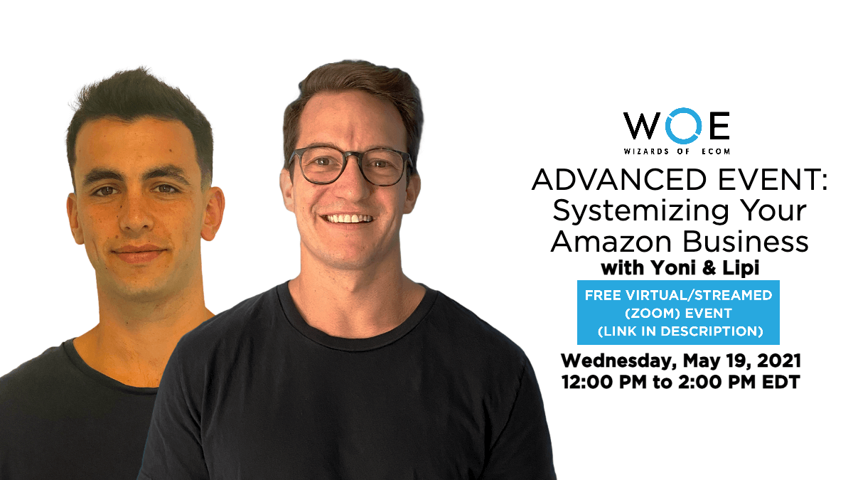 ADVANCED EVENT: Systemizing Your Amazon Business
