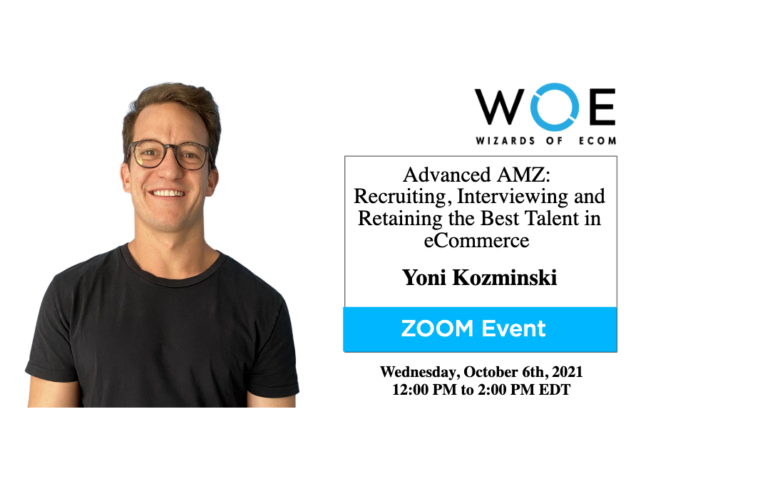 Advanced AMZ Meetup (100k/Month) – Recruiting, Interviewing and Retaining the Best Talent in eCommerce